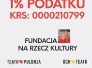 1% podatku dla Fundacji Krystyny Jandy Na Rzecz Kultury
