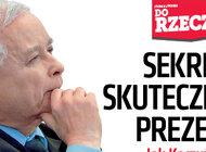 """""""Do Rzeczy"""" (41) Sekret skuteczności prezesa. Jak Kaczyński rządzi PiS"""