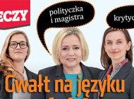 """""""Do Rzeczy"""" (47) Gwałt na języku polskim. Jak feministki próbują zepsuć polszczyznę."""
