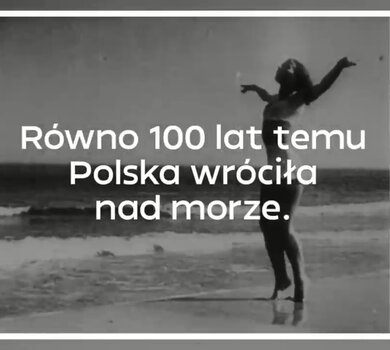 kadr ze spotu - sto lat temu Polska wróciła nad morze