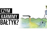 Czym karmimy Bałtyk?