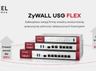 USG FLEX – najnowsza seria zapór sieciowych od Zyxela