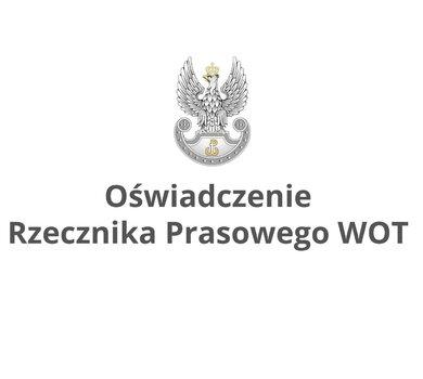 Oświadczenie Rzecznika Prasowego Dowództwa WOT