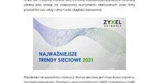 Zyxel Networks_PR_Najważniejsze trendy sieciowe w 2021 roku.pdf