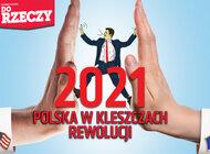 """""""Do Rzeczy"""" nr 1: 2021  Polska w kleszczach rewolucji"""