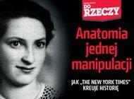 """""""Do Rzeczy"""" nr 23: Anatomia jednej manipulacji.  Jak """"the New York Times"""" kreuje historię. Leszek Żebrowski o przypadku żydowskiej partyzantki Witki Kempner."""