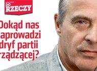 """""""Do Rzeczy"""" nr 24:  Jan Pospieszalski bezkompromisowo o polityce PiS: Dokąd nas zaprowadzi dryf partii rządzącej?"""