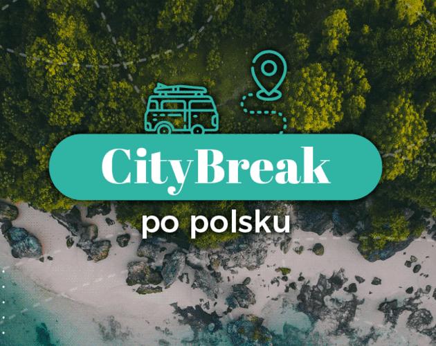 Podczas tegorocznych wakacyjnych city break szukamy głównie atrakcji