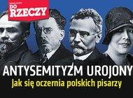 """""""Do Rzeczy"""" nr 39: ANTYSEMITYZM UROJONY.  Jak się oczernia polskich pisarzy."""