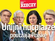 """""""Do Rzeczy"""" nr 40: Unijni hucpiarze pouczają Polskę."""