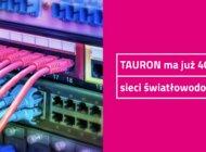 TAURON wybudował ponad cztery tysiące km sieci światłowodowej