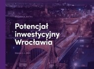 Wrocław podbija ranking potencjału inwestycyjnego polskich miast