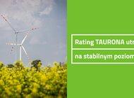 Rating TAURONA utrzymany na stabilnym poziomie