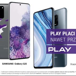 Play zapłaci za Twój smartfon nawet przez 9 miesięcy Samsung Xiaomi