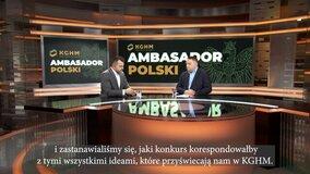 II edycja konkursu Ambasador Polski - wywiad z prezesem KGHM Marcinem Chludzińskim