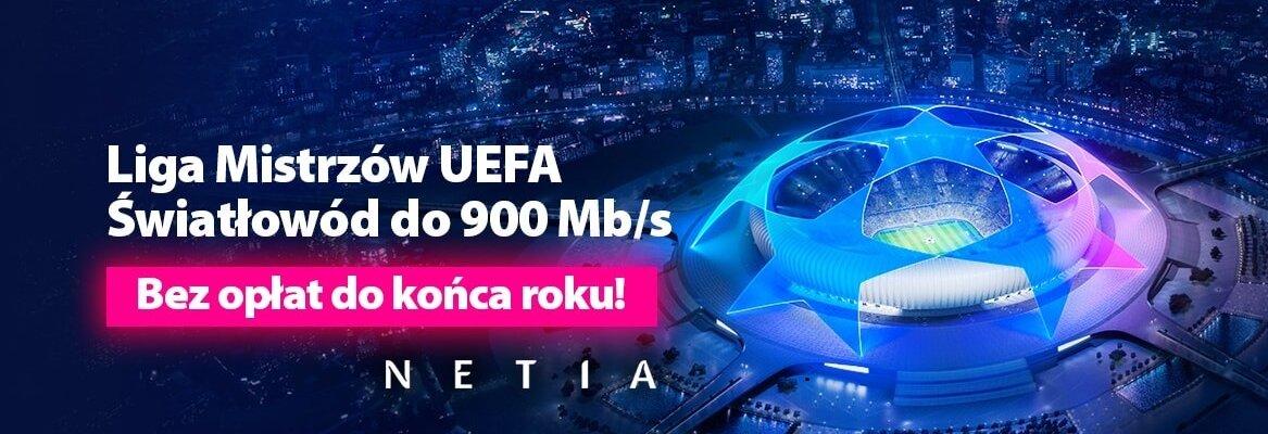 Netia: internet i TV z Ligą Mistrzów UEFA do końca roku bez opłat!