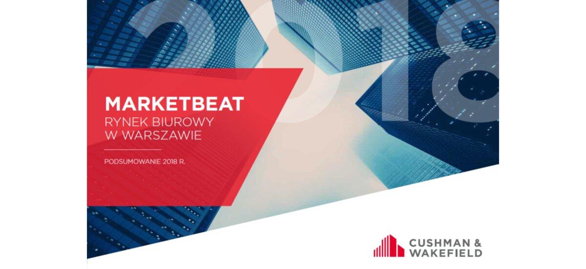 Cushman & Wakefield: Podsumowanie rynku biurowego w Warszawie w 2018 roku