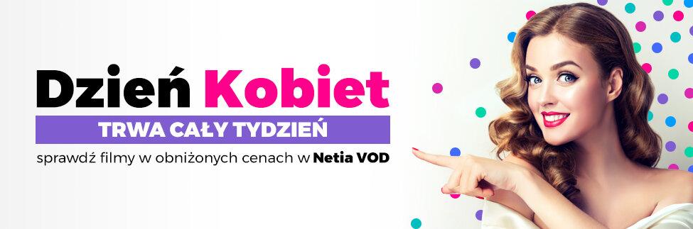 Tydzień Kobiet oraz premiery filmowe w Netia VOD