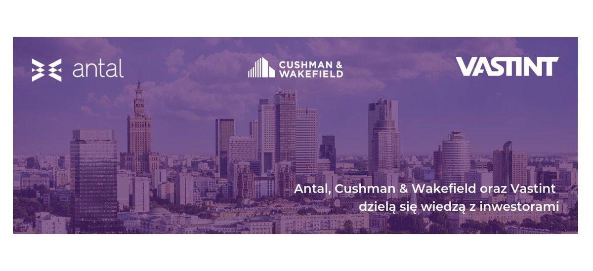 Antal, Cushman & Wakefield oraz Vastint  dzielą się wiedzą z inwestorami