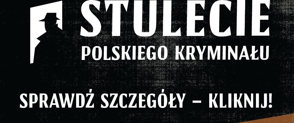 Półtora kilometra kryminału na stulecie polskiej Policji