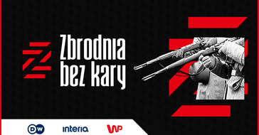 """""""Zbrodnia bez kary"""" - wspólna akcja Deutsche Welle, Interii i Wirtualnej Polski"""