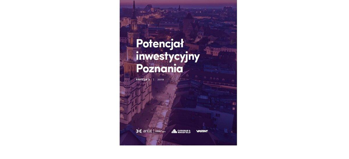 Poznań pod inwestycyjną lupą. Co przyciąga nowe firmy do stolicy Wielkopolski?