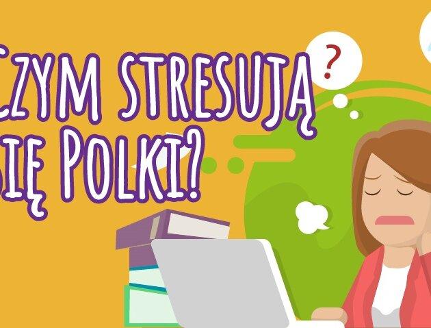 Co trzecia Polka stresuje się pracą