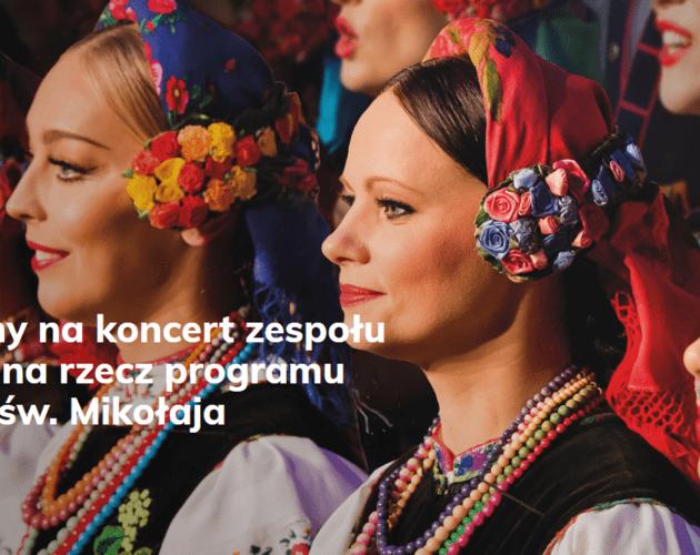 Świąteczny koncert zespołu Mazowsze wspiera Fundację Świętego Mikołaja