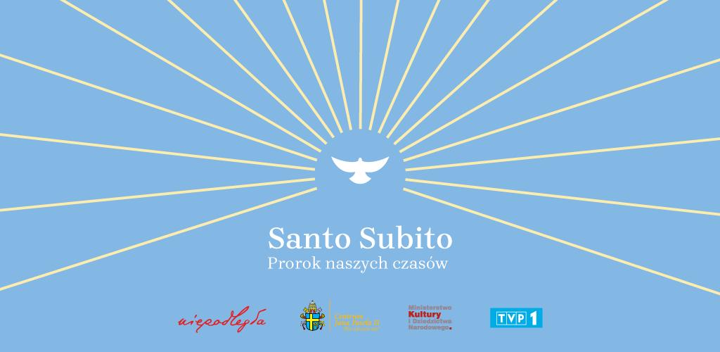 """Koncert """"SANTO SUBITO — Prorok Naszych Czasów"""""""