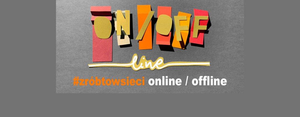 "Webinar ""Zróbtowsieci - online/offline"""