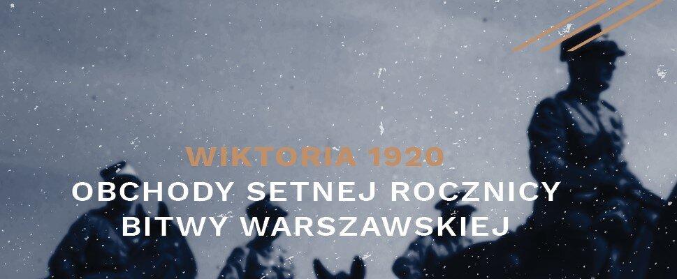 100-lecie Bitwy Warszawskiej. Dziesiątki wydarzeń w całej Polsce!