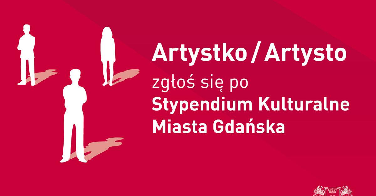 Gdańsk: Artystko, artysto! Zgłoś się po stypendium
