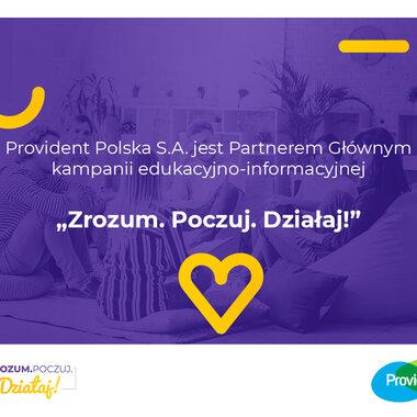 """Provident przyłącza się do kampanii Pracodawców RP """"Zrozum. Poczuj. Działaj"""""""