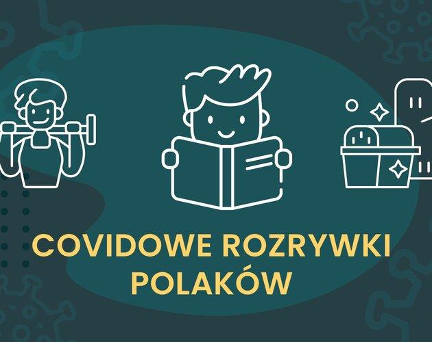 Covidowe rozrywki Polaków. Co się zmieniło po roku pandemii? Wyniki sondy