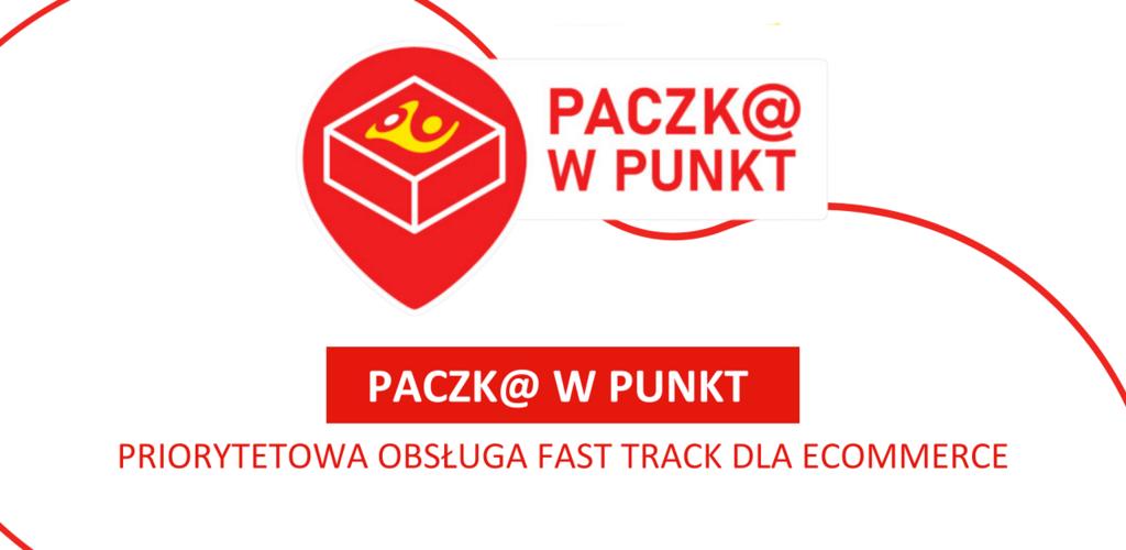 Poczta Polska: Paczk@ w punkt, czyli priorytetowa obsługa fast track dla eCommerce