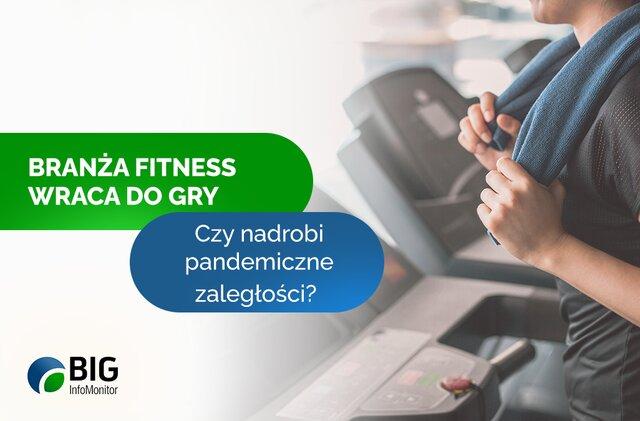 Branża fitness znów aktywna, klienci będą spalać kilogramy, a firmy prawie 113 mln zł zaległości