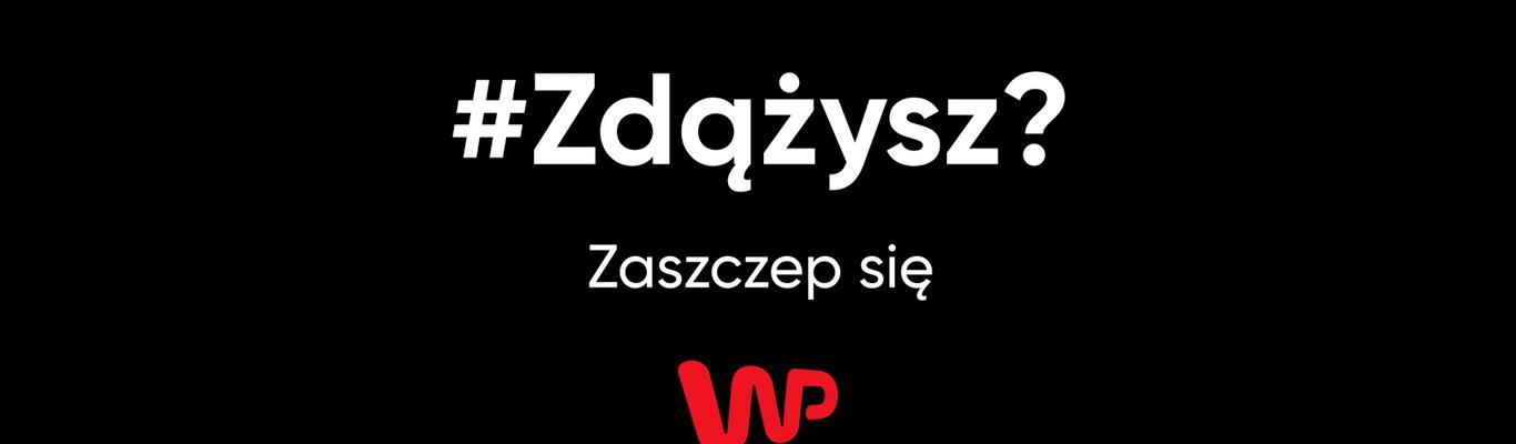 #Zdążysz? Wirtualna Polska  promuje szczepienia