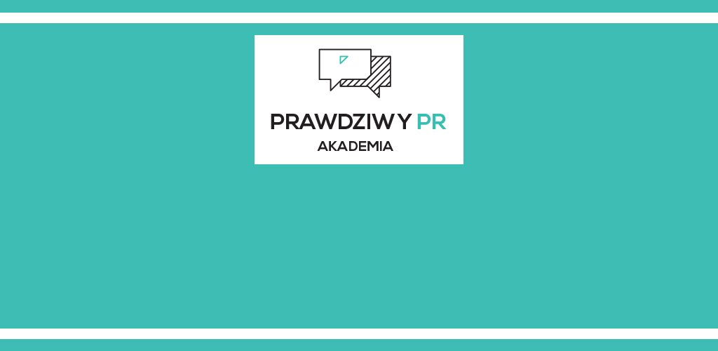 Akademia PRawdziwy PR zaprasza na drugi sezon webinarów