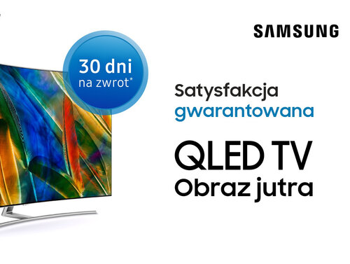 Satysfakcja gwarantowana z Samsung QLED TV