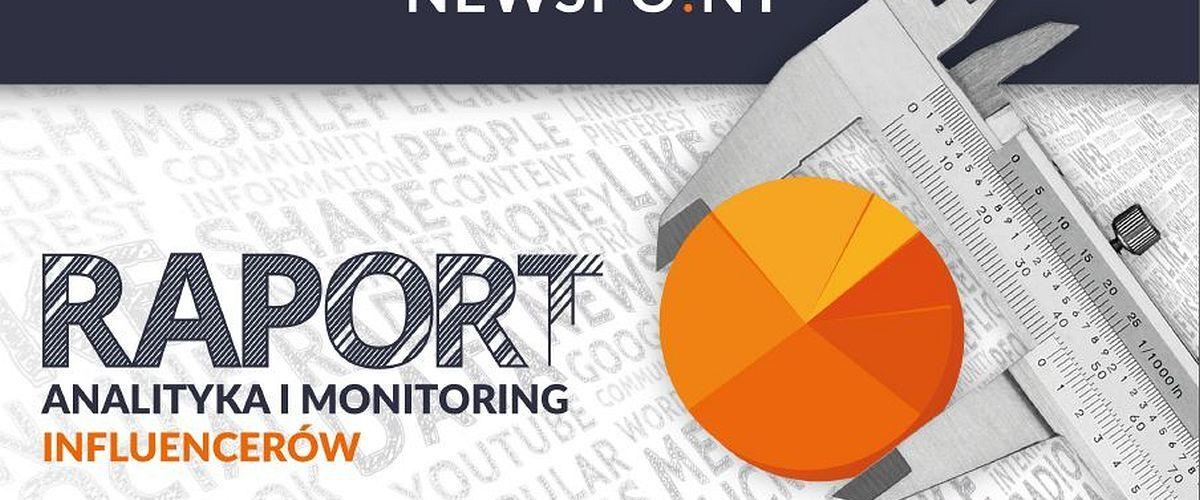 Raport Newspoint - Analityka i monitoring influencerów