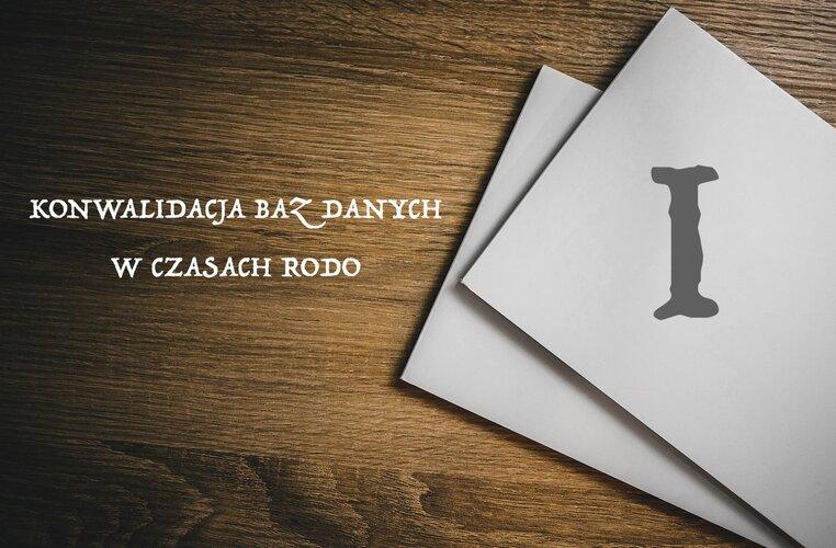 Wprowadzenie   Konwalidacja baz danych w czasach RODO cz. I