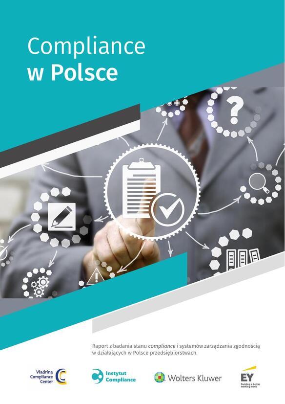 Compliance w Polsce. Raport z badania stanu compliance i systemów zarządzania zgodnością w działających w Polsce przedsiębiorstwach