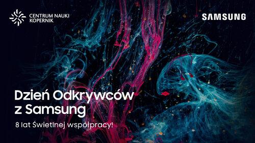 Dzień Odkrywców z Samsung – Centrum Nauki Kopernik dostępne za darmo.