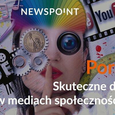 """Poradnik Newspoint """"Skuteczne działania w mediach społecznościowych"""""""
