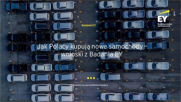 Badanie EY – Jak Polacy kupują nowe samochody