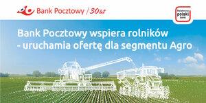 Rolnicy z  41 powiatów w woj. wielkopolskim, kujawsko-pomorskim, pomorskim oraz zachodniopomorskim z łatwiejszym dostępem do finansowania. Bank Pocztowy podpisał umowę z firmą z sektora rolniczego w zakresie udzielania jej klientom specjalnych kredytów