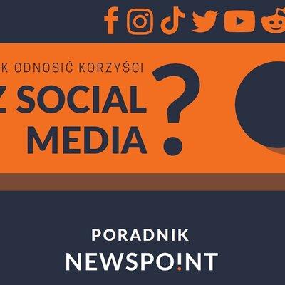 """Newspoint przygotował poradnik """"Jak odnosić korzyści z social media?"""""""