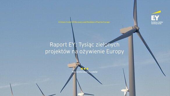 Raport EY: Tysiąc zielonych projektów na ożywienie Europy