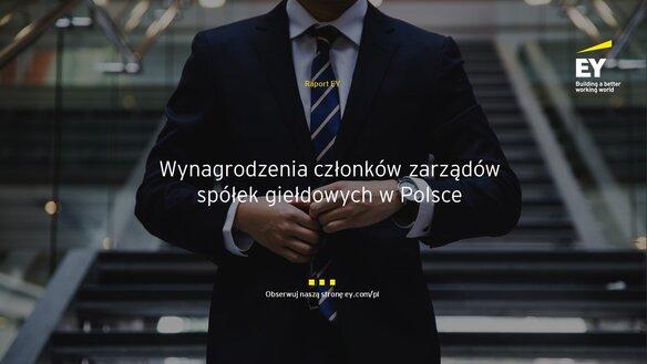 Raport EY: Ponad połowa zarządzających największymi spółkami notowanymi na GPW zarabiała rocznie znacznie ponad 1 mln zł