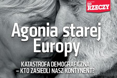"""""""Do Rzeczy"""" nr 9: Agonia starej Europy. Katastrofa demograficzna – kto zasiedli nasz kontynent?"""
